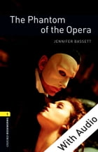 The Phantom of the Opera - With Audio Level 1 Oxford Bookworms Library