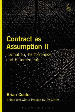 Contract as Assumption II Formation,  Performance and Enforcement