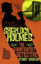 The Further Adventures of Sherlock Holmes - The Counterfeit Detective Cover Image