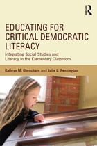Educating for Critical Democratic Literacy: Integrating Social Studies and Literacy in the…