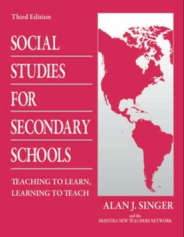 Book Social Studies for Secondary Schools: Teaching to Learn, Learning to Teach by Singer, Alan J.