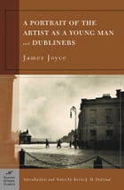 A Portrait of the Artist as a Young Man and Dubliners (Barnes & Noble Classics Series) Cover Image