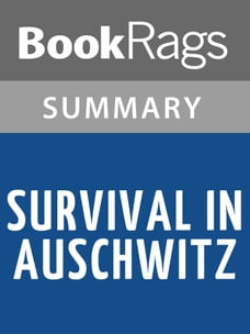 Survival in Auschwitz by Primo Levi , Summary & Study Guide
