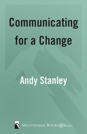 Communicating for a Change Seven Keys to Irresistible Communication