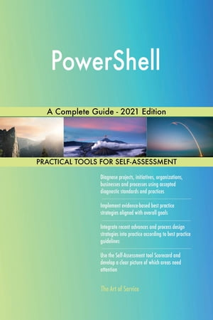 PowerShell A Complete Guide - 2021 Edition by Gerardus Blokdyk