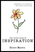 The Little Book of Inspiration by Danny Brown