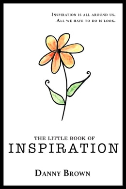 Book The Little Book of Inspiration by Danny Brown