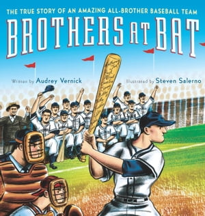 Brothers at Bat The True Story of an Amazing All-Brother Baseball Team