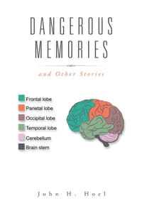 Dangerous Memories: And Other Stories