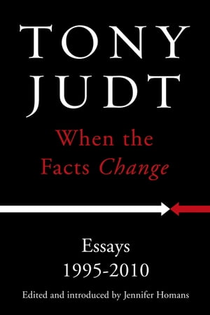 When the Facts Change Essays 1995 - 2010