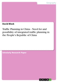 Traffic Planning in China - Need for and possibility of integrated traffic planning in the People's…