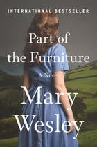 Part of the Furniture: A Novel by Mary Wesley