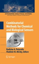Combinatorial Methods for Chemical and Biological Sensors by Vladimir M. Mirsky