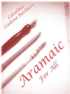 Aramaic Calligraphy for all – DISCOVER THE LANGUAGE SPOKEN BY JESUS CHRIST by Catalina Cadena Barbieri