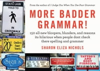 More Badder Grammar!: 150 All-New Bloopers, Blunders, and Reasons Its Hilarious When People Dont…