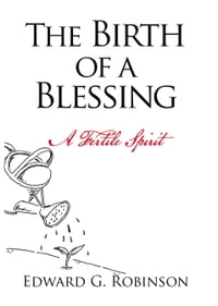 The Birth of a Blessing: A Fertile Spirit