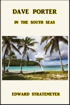 Dave Porter in the South Seas by Edward Stratemeyer