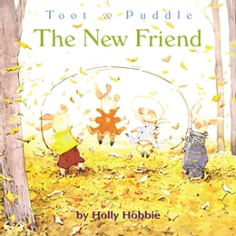 Book Toot & Puddle: The New Friend by Holly Hobbie
