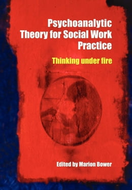 Book Psychoanalytic Theory for Social Work Practice by Bower, Marion