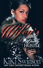 Wifey's Next Deadly Hustle part 2 by Kiki Swinson
