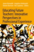 9789811054846 - Angelina Ambrosetti, Doreen Rorrison, Jeana Kriewaldt, Ros Capeness: Educating Future Teachers: Innovative Perspectives in Professional Experience - Book