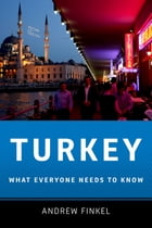 Turkey: What Everyone Needs to Know® by Andrew Finkel