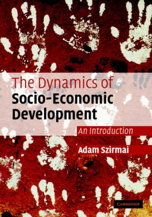 The Dynamics of Socio-Economic Development An Introduction