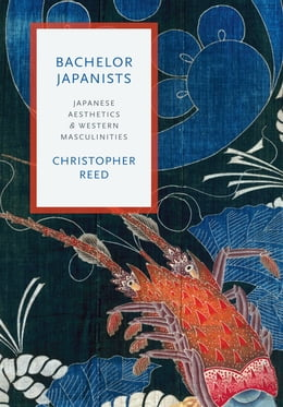 Book Bachelor Japanists by Christopher Reed