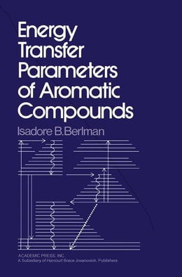 Book Energy Transfer Parameters of Aromatic Compounds by Berlman, Isadore