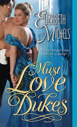 Book Must Love Dukes by Elizabeth Michels