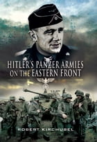 Hitler's Panzer Armies on the Eastern Front by Kirchubel, Robert