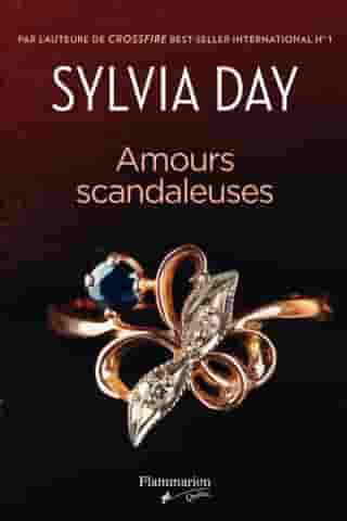 Amours scandaleuses by Sylvia Day