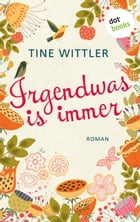 Irgendwas is immer: Roman by Tine Wittler