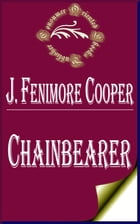 Chainbearer: The Littlepage Manuscripts by James Fenimore Cooper
