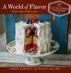 A World of Flavor: Your Gluten-Free Passport by Nancy Miller