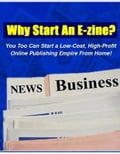 Why Start An E-Zine? f249185b-c4b8-46a8-b3ea-fed1a1d97cce