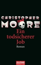 Ein todsicherer Job: Roman by Christopher Moore