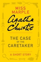 The Case of the Caretaker by Agatha Christie