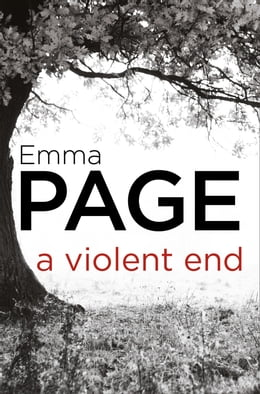 Book A Violent End by Emma Page