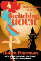 Switching Hour: Magic and Mayhem, #1 by Robyn Peterman