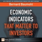 Economic Indicators That Matter to Investors by Bernard Baumhol