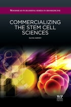 Commercializing The Stem Cell Sciences by Olivia Harvey