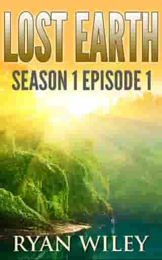Lost Earth: Episode 1 by Ryan Wiley
