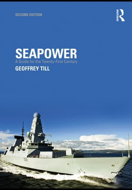 Book Seapower: A Guide for the Twenty-First Century by Till, Geoffrey