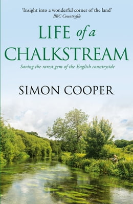 Book Life of a Chalkstream by Simon Cooper