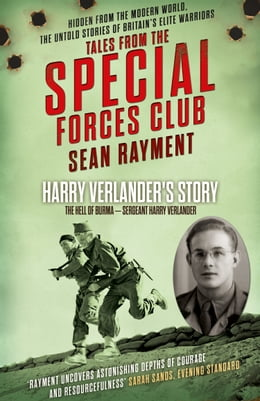 Book The Hell of Burma: Sergeant Harry Verlander (Tales from the Special Forces Shorts, Book 2) by Sean Rayment