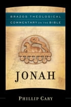 Jonah (Brazos Theological Commentary on the Bible)