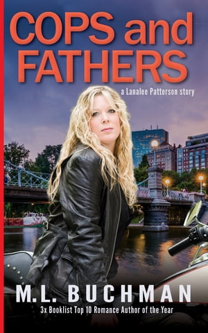 Cops and Fathers by M. L. Buchman