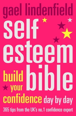 Book Self Esteem Bible: Build Your Confidence Day by Day by Gael Lindenfield