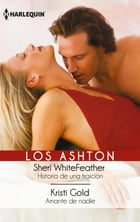 Historia de una traicion - Amante de nadie: Los Ashton by Sheri Whitefeather